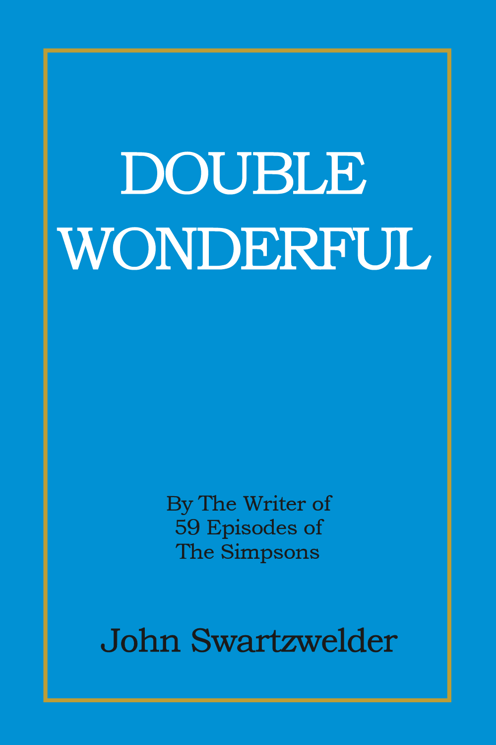 Double Wonderful by John Swartzwelder