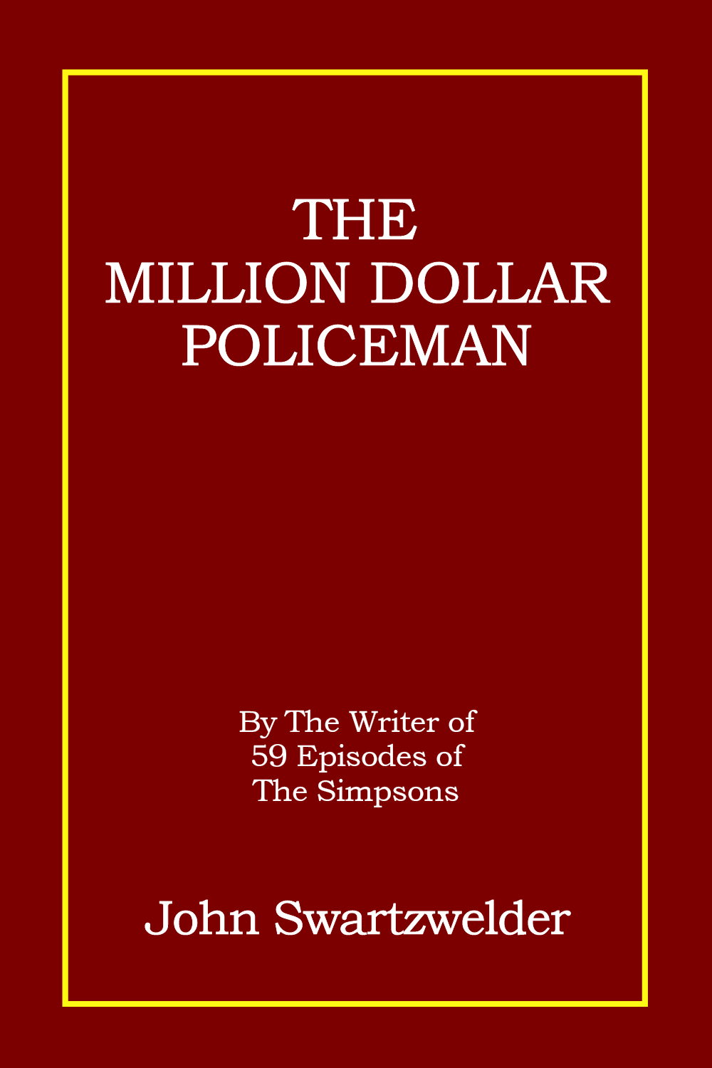 The Million Dollar Policeman by John Swartzwelder