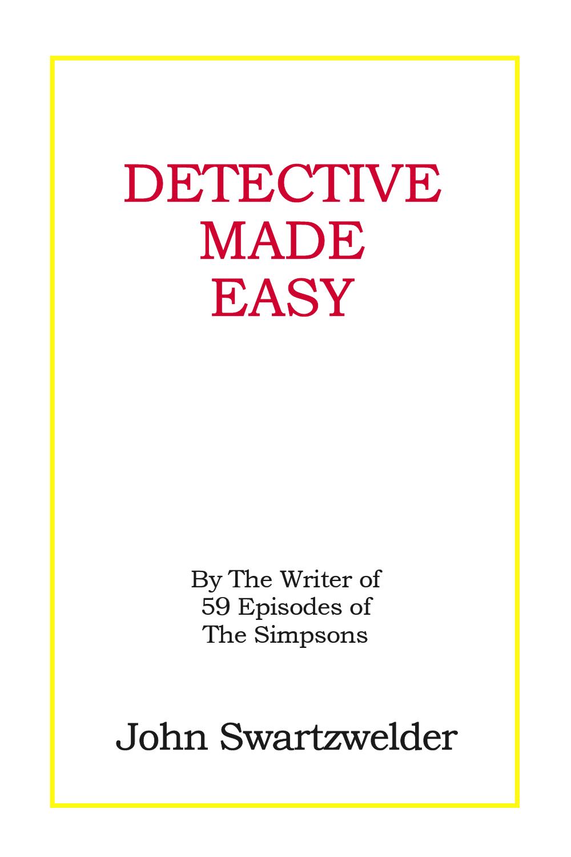 Detective Made Easy by John Swartzwelder